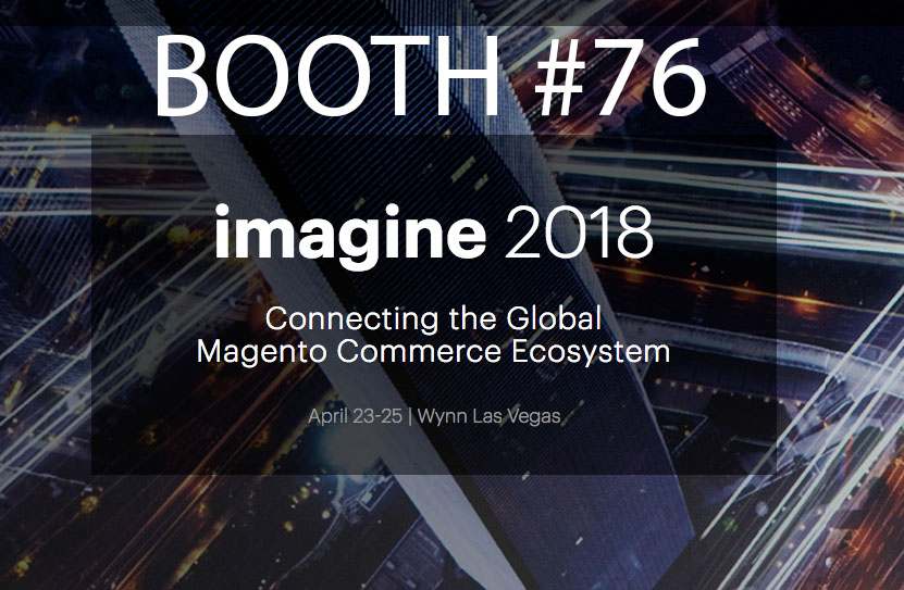 A proud sponsor for Magento Imagine in Las Vegas – Visit us at Booth #76